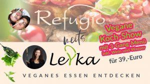 Refugio meets vegan Leyka Kochshow